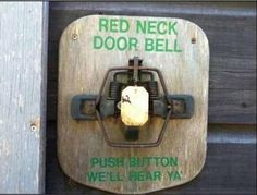 actually, instead of being a redneck doorbell, this is what moms with sleeping babies should use.