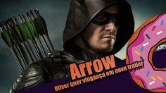 Arrow - Oliver quer vingança em novo trailer da série