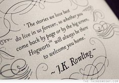 The stories we love best do live in us forever so whether you come back by page or by the big screen Hogwarts will always be there to welcome you home