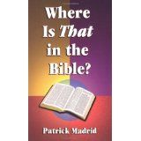 Where is That in the Bible? (Paperback)By Patrick Madrid