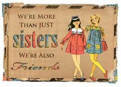 We're More Than Sisters ~ We're Also Friends! So thankful for my sister, my best friend, Kak! Sister Poems, Sister Day, Love My Sister, Best Sister, Sister Friends, Sister Quotes, Daughter Quotes, Family Quotes, My Best Friend