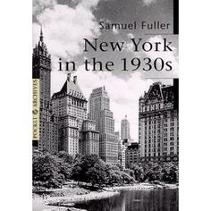 New York in the 1930's by Samuel Fuller