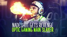 Nadeshot Gets Revenge - Main Slayer for OpTic Gaming