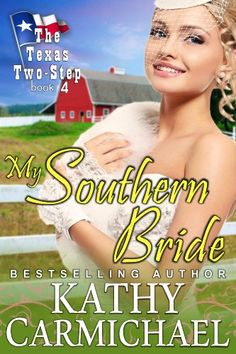 My Southern Bride (The Texas Two-Step Series, Book 4) - Kindle edition by Kathy Carmichael. Literature & Fiction Kindle eBooks @ Amazon.com.