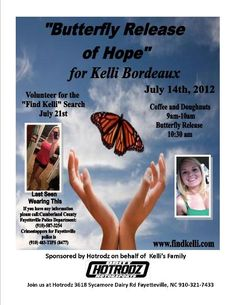 Butterfly Release of Hope for Kelli Bordeaux July 14th.    Visit her web site at www.findkelli.com for additional information on times and event plans.