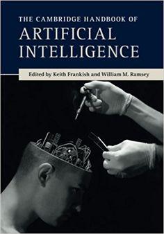 The Cambridge Handbook of Artificial Intelligence: Amazon.co.uk: Keith Frankish: 9780521691918: Books