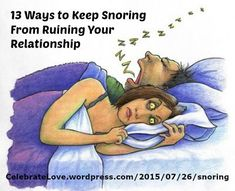 "Relationships ~ New article, ""13 Ways to Keep Snoring From Ruining Your Relationship"" on my ‪#‎Relationships Blog (designed not to sell, but to teach!). Something new about Relationships is posted every 4th day! More than 730 FREE Articles! Tell your friends by clicking ""SHARE."" ~ https://CelebrateLove.wordpress.com/2015/07/26/snoring  Another Relationship HotSpot:  http://www.CelebrateLove.com"