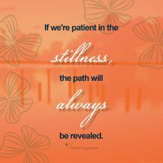 Patience reveals the path...❤ LovingonMe.com