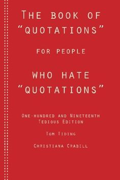 Santas Tools and Toys Workshop: Books: The Book of Quotations for People Who Hate Quotations