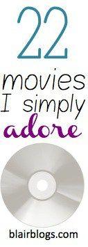 22 movies I simply adore | Blair Blogs