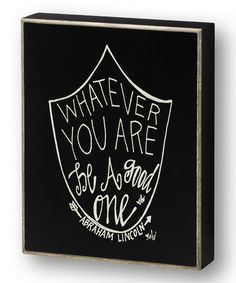 Black 'Whatever You Are' Wall Sign #zulily #zulilyfinds Great for Sunday School Room wall