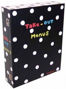Make a box or folder just for take-out menus from various places around the school so you always know what your options are.