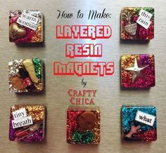 Layered Resin Magnets by Crafty Chica