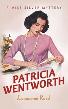 The Lonesome Road by Patricia Wentworth
