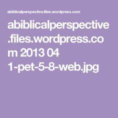 abiblicalperspective.files.wordpress.com 2013 04 1-pet-5-8-web.jpg