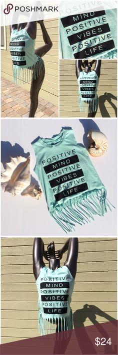 ✨HP💫STAY POSITIVE! LOVE THE MESSAGE!  100 % cotton, Aqua, cool fringe hem, sleeveless t-shirt, NWT (ZR2 Tops