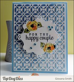This intricate card is perfect for newlyweds. The designer used Top Dog Dies Flower Lace A2 Mat for the background and our Vintage Frame Die for this project.
