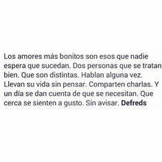 #Cuando#menos lo#esperas. #Defreds@defreds