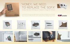 """""""Honey, we need to replace the sofa""""  Advertising Agency: ageisobar, São Paulo, Brazil"""