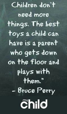 Quotes For Kids, Great Quotes, Quotes To Live By, Inspirational Quotes, Quotes Children, Play Quotes, Family Quotes, Quotes Quotes, Quotes For New Parents