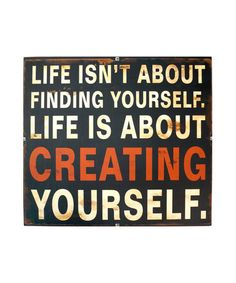 Another great find on #zulily! 'Creating Yourself' Wall Sign #zulilyfinds