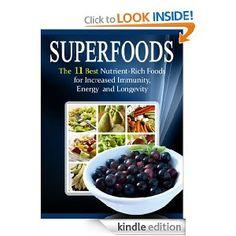 Superfoods List: The 11 Best Nutrient Rich Foods For Increased Immunity, Energy and Longevity --- http://www.amazon.com/Superfoods-List-Increased-Longevity-ebook/dp/B006PLLVVK/?tag=buyersbrokerp-20