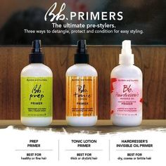 Pre-style your hair with Bumble and bumble primers.