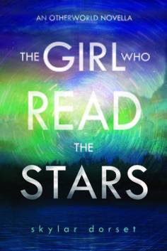 The Girl Who Read the Stars (Otherworld, by Skylar Dorset Ya Books, Great Books, Books To Read, Book Show, Book Series, Book Girl, Book Nooks, Fantasy Books, The Girl Who