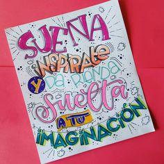 """Diana Catalina Mora on Instagram: """"Sueña, inspírate y da rienda suelta a tu imaginación. . . Frase propuesta por @the_flower_journal para @milbby_es . .  Como cada mes es un…"""" Hand Lettering Alphabet, Hand Lettering Quotes, Types Of Lettering, Music Poster, Graffiti Font, School Notebooks, Poster Design, Drawing Quotes, Pretty Notes"""