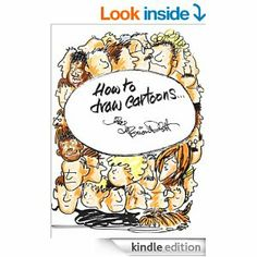 How to Draw Cartoons - this book will help the complete novice turn out professional looking cartoons in minutes - Kindle edition by Brian P...