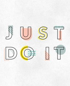 Inspiration : Typographie - Just Do It Typography Quotes, Typography Letters, Graphic Design Typography, Hand Lettering, Typography Poster, Poster Fonts, Japanese Typography, Modern Typography, Kids Graphic Design