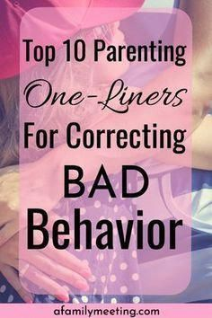Jul 16, 2019 - Raise good kids with positive parenting one-liners for correcting a child's bad behavior, bad attitude, stop whining, end tantrums & more with a few words.