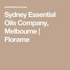 Sydney Essential Oils Company, Melbourne   Florame