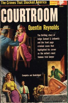 https://flic.kr/p/BGMbMw | Courtroom | Popular Giant G106 (1952)  Quentin Reynolds Cover artist unknown  Samuel S. Leibowitz (1893-1978) was born in Romania, and came to the US at the age of 6. He went to Cornell University, and became a lawyer and later a judge. One of his most famous cases was as Defense Attorney for the Scottsboro Boys, 9 African American men accused of rape in 1931 Georgia. Another of his clients was the man accused of murdering pulp cover model Veronica Gedeon and two…