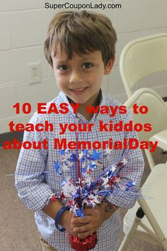 10 Ways to Celebrate Memorial Day with Your Child!   EASY ways to teach your kiddos about #MemorialDay http://www.supercouponlady.com/2013/05/meaningful-memorial-day-15-ways-to-celebrate-memorial-day-with-your-child.html/