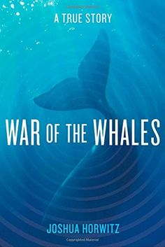 War of the Whales: A True Story (English and English Edition) by Joshua Horwitz http://www.amazon.com/dp/1451645015/ref=cm_sw_r_pi_dp_foSZtb17Y0SMQ2P2