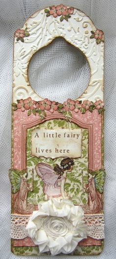 Fairy door sign for a little girl's room!  Really love the embossing, reminds me of a embossed metal ceiling.