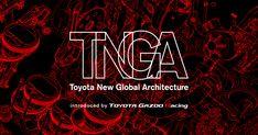 トヨタが、トヨタを作り変えた。非常識だけが、次の常識になる。TNGA、これが未来の骨格だ。そのすべてがここにある。