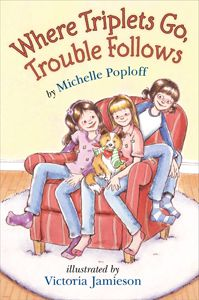 (Holiday House) Where Triplets Go, Trouble Follows