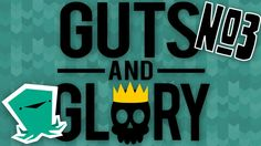 Guts and Glory - Ascension - Ep 3 - Giant Angry Monsters