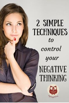 2 Simple Techniques to Control Your Negative Thinking   Mindfulness and self-development   Positive thinking tricks