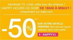 Kiabi vous propose de profiter de ses Happy Hours le 13 septembre 2013 de 18h à minuit. Vous obtiendrez 50% de réduction sur votre article préféré.