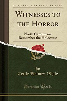 Witnesses to the Horror: North Carolinians Remember the H... https://www.amazon.com/dp/133276780X/ref=cm_sw_r_pi_awdb_t1_x_scbNAbQMEVXEM