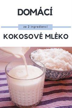 Domácí kokosové mléko - nejen pro vegany. Raw Bars, Glass Of Milk, Smoothies, Paleo, Food And Drink, Veggies, Healthy Recipes, Drinks, Breakfast
