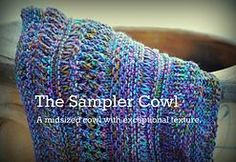 A mid sized cowl to showcase a variety of textured (yet very basic) knitting stitches.