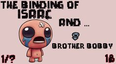 THE BINDING OF ISAAC [#18] [1 / ?] | The Binding of Brother Bobby | Diss...