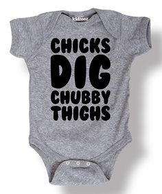 Look at this Athletic Heather 'Chicks Dig Chubby Thighs' Bodysuit - Infant on #zulily today!