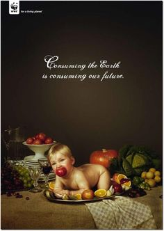 This phrase alone has enough meaning but it is once this shocking image is included that the baby as a pig creates a metaphor. It is taking an iconic image (the pig as the main feast) and than twisting that to say that our future (children) is what we are consuming and destroying.