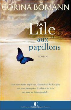 Amazon.fr - L'île aux papillons - Corina Bomann - Livres
