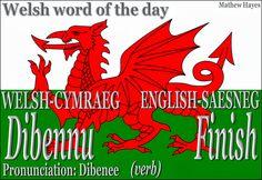 #Welsh word of the day: Dibennu/ #Finish